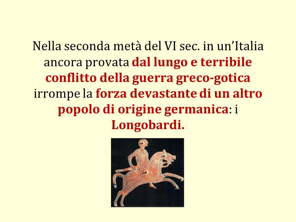 Nella seconda metà del VI sec. in un'Italia ancora provata dal lungo e terribile conflitto della guerra greco-gotica irrompe la forza devastante di un