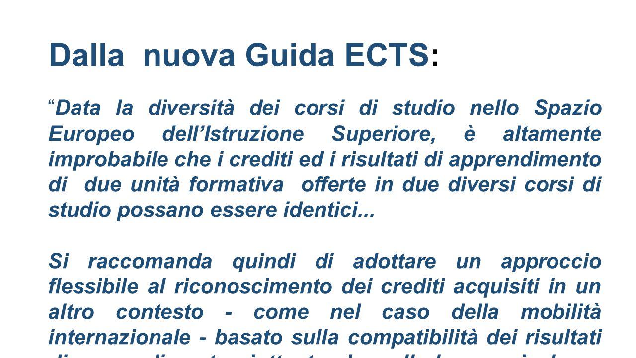 """Dalla nuova Guida ECTS: """"Data la diversità dei corsi di studio nello Spazio Europeo dell'Istruzione Superiore, è altamente improbabile che i crediti e"""