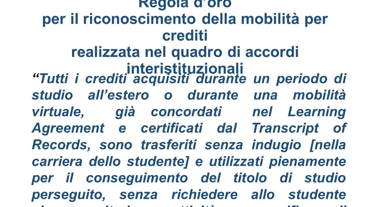 """Regola d'oro per il riconoscimento della mobilità per crediti realizzata nel quadro di accordi interistituzionali """"Tutti i crediti acquisiti durante u"""