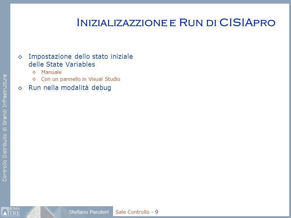 Controllo Distribuito di Grandi Infrastrutture Stefano Panzieri Sale Controllo - 9 Inizializazzione e Run di CISIApro ◊Impostazione dello stato inizia