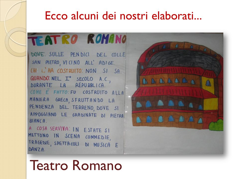 Teatro Romano Ecco alcuni dei nostri elaborati...