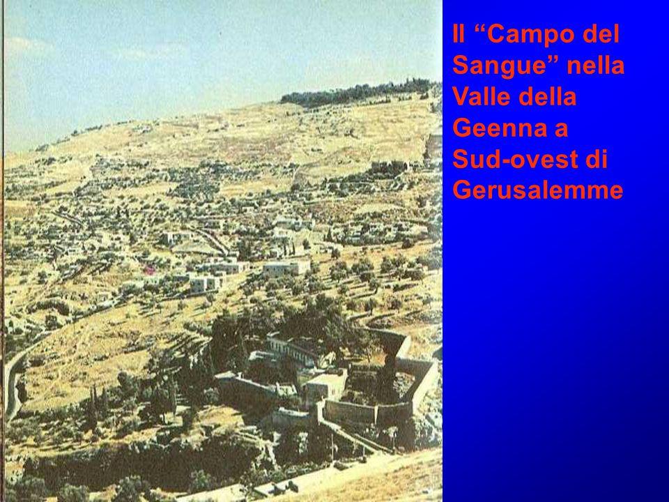 """Il """"Campo del Sangue"""" nella Valle della Geenna a Sud-ovest di Gerusalemme"""