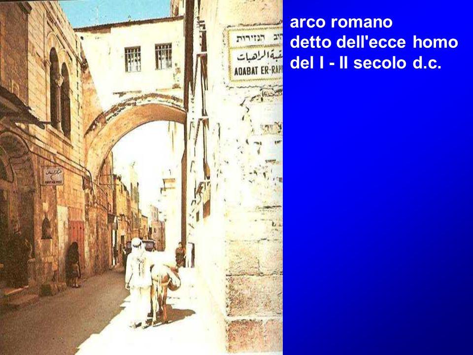 arco romano detto dell'ecce homo del I - II secolo d.c.