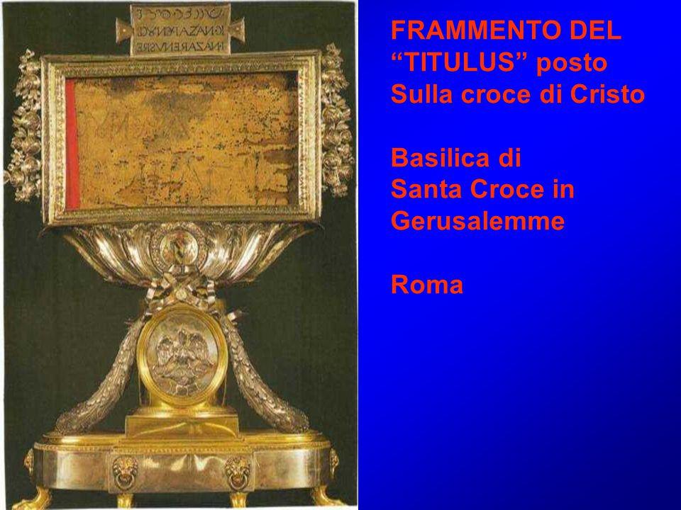 """FRAMMENTO DEL """"TITULUS"""" posto Sulla croce di Cristo Basilica di Santa Croce in Gerusalemme Roma"""