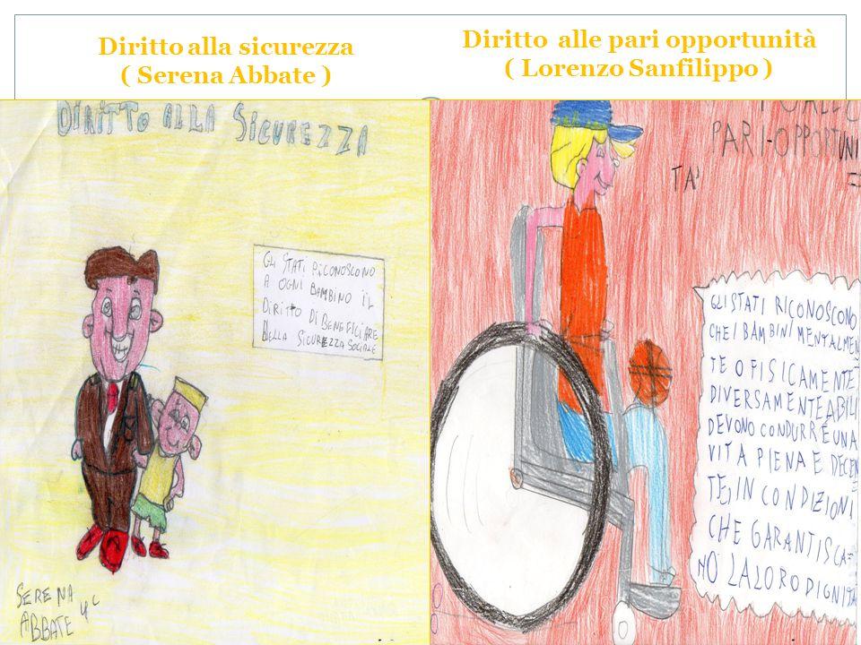Diritto alla sicurezza ( Serena Abbate ) Diritto alle pari opportunità ( Lorenzo Sanfilippo )