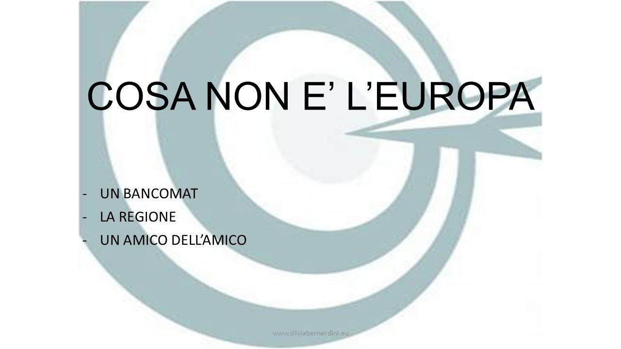 COSA NON E' L'EUROPA -UN BANCOMAT -LA REGIONE -UN AMICO DELL'AMICO www.silviabernardini.eu