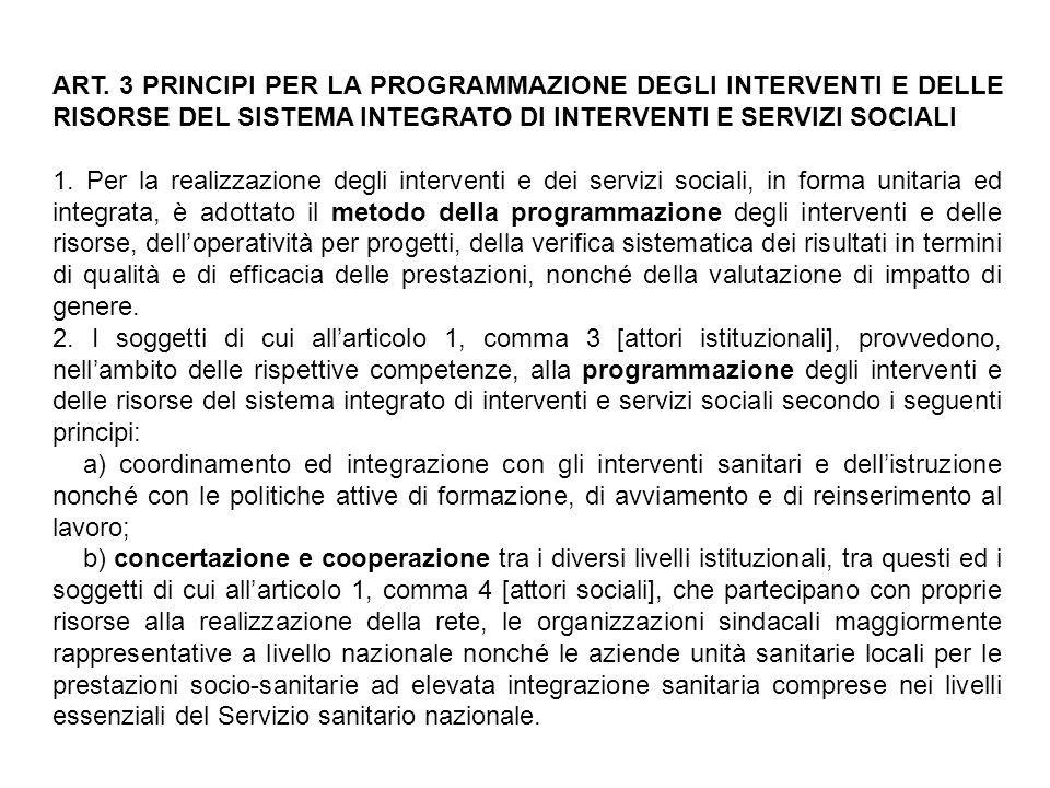 ART. 3 PRINCIPI PER LA PROGRAMMAZIONE DEGLI INTERVENTI E DELLE RISORSE DEL SISTEMA INTEGRATO DI INTERVENTI E SERVIZI SOCIALI 1. Per la realizzazione d