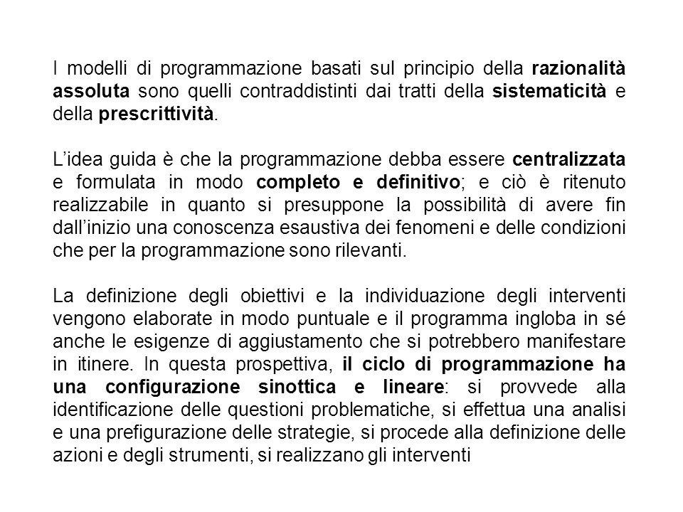 I modelli di programmazione basati sul principio della razionalità assoluta sono quelli contraddistinti dai tratti della sistematicità e della prescri