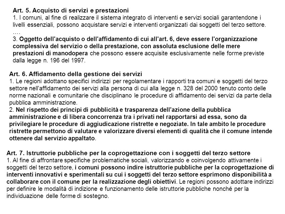 Art. 5. Acquisto di servizi e prestazioni 1. I comuni, al fine di realizzare il sistema integrato di interventi e servizi sociali garantendone i livel