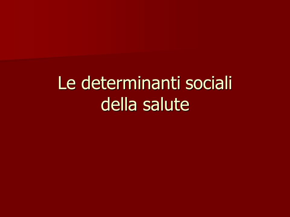 Le determinanti sociali della salute