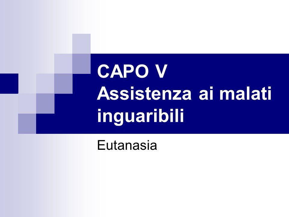 CAPO V Assistenza ai malati inguaribili Eutanasia