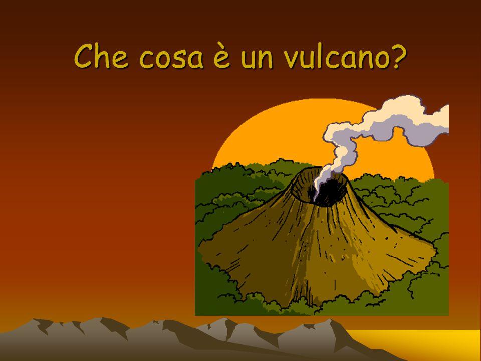 Un vulcano è una spaccatura della terra che si crea attraverso una ERUZIONE CRATERE Dalla spaccatura, che si chiama CRATERE sale sulla terra materiale fluido, roccioso, acquoso ad altissima temperatura.