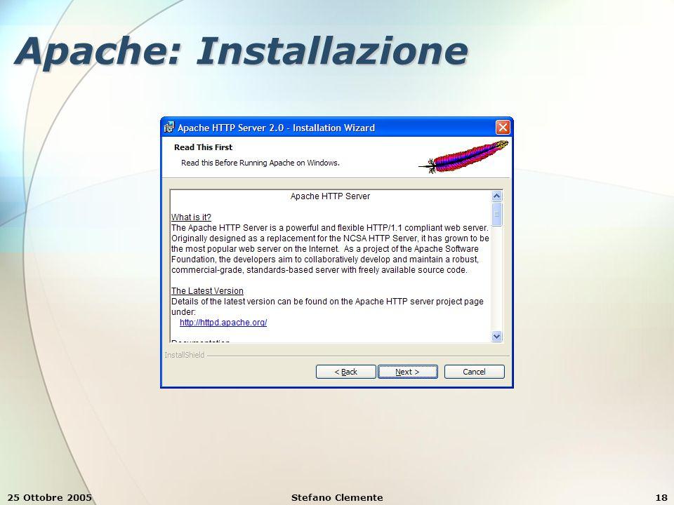25 Ottobre 2005Stefano Clemente18 Apache: Installazione