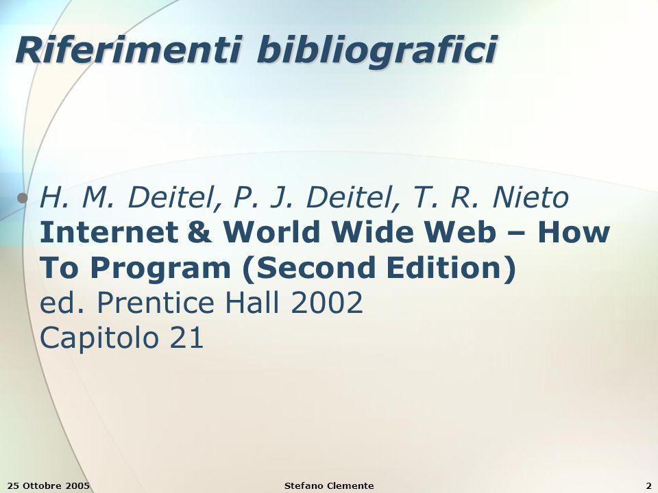 25 Ottobre 2005Stefano Clemente2 Riferimenti bibliografici H.