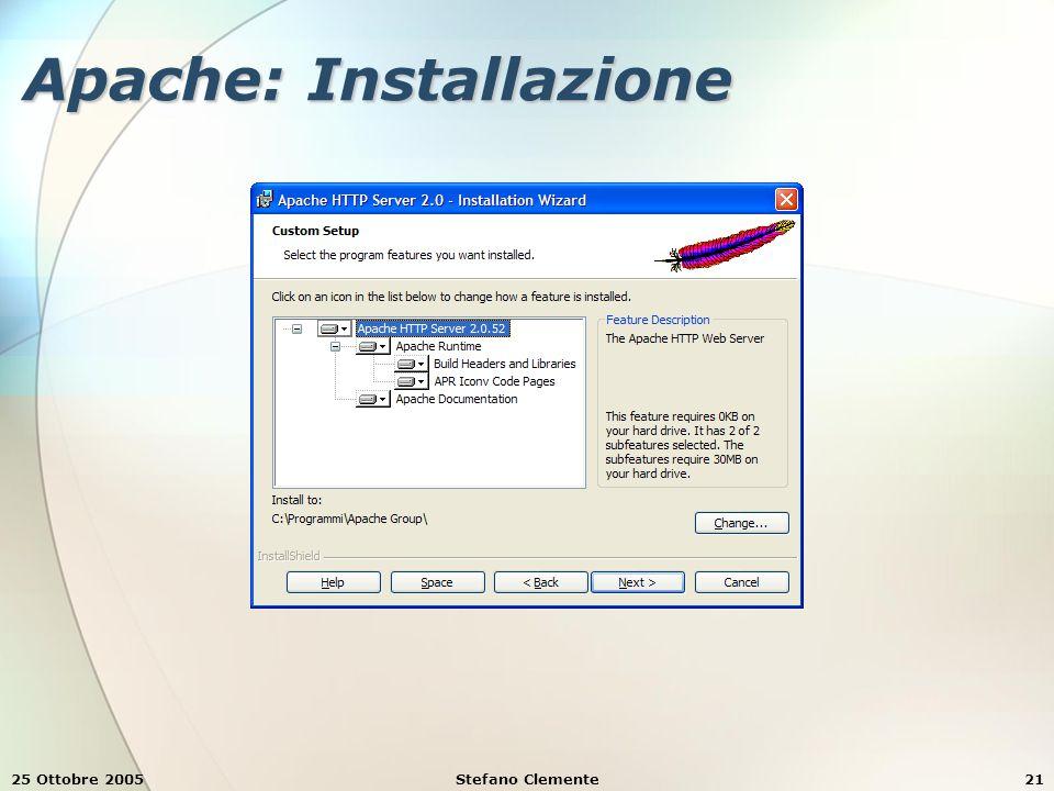 25 Ottobre 2005Stefano Clemente21 Apache: Installazione