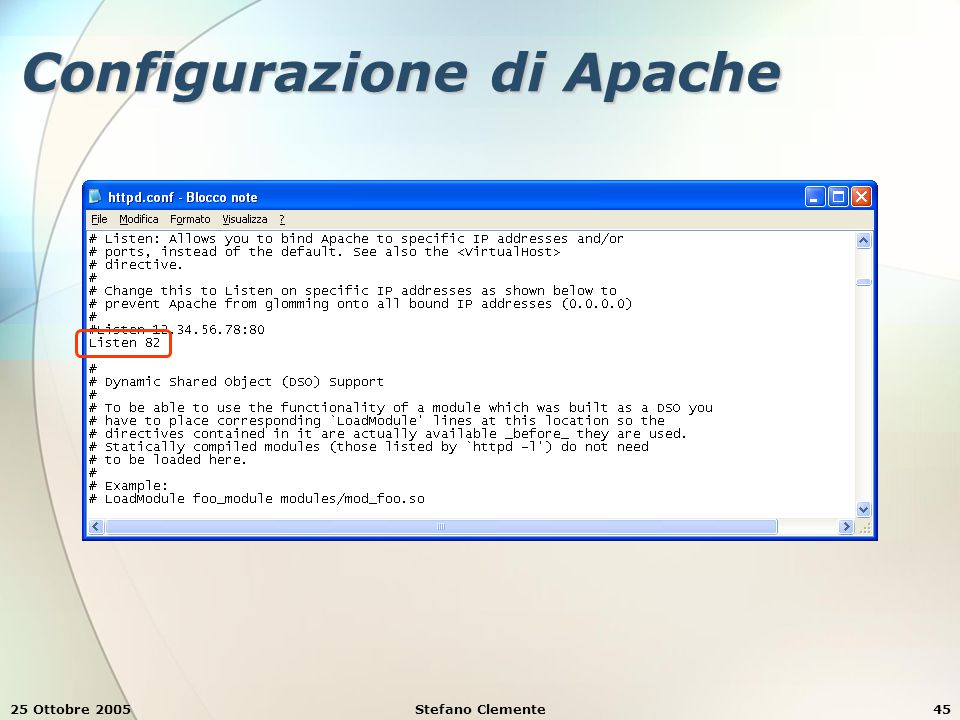 25 Ottobre 2005Stefano Clemente45 Configurazione di Apache