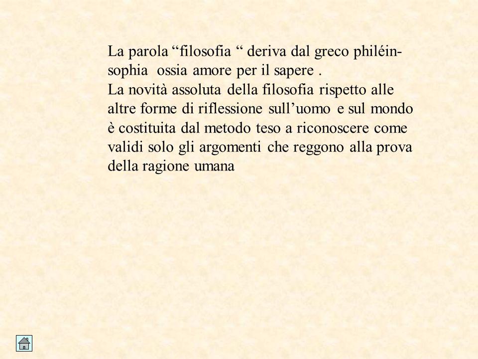 """La parola """"filosofia """" deriva dal greco philéin- sophia ossia amore per il sapere. La novità assoluta della filosofia rispetto alle altre forme di rif"""