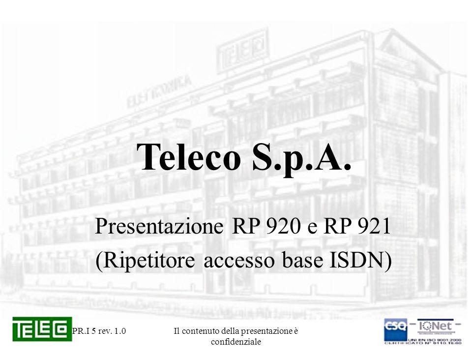 PR.I 5 rev. 1.0Il contenuto della presentazione è confidenziale Teleco S.p.A.