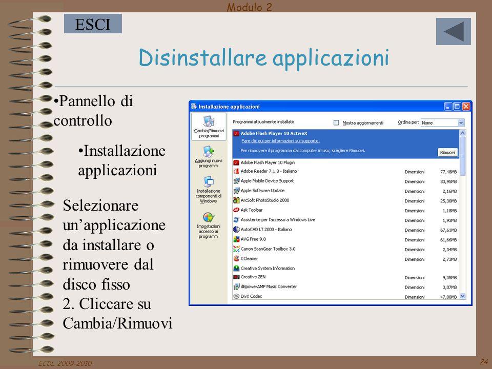 Modulo 2 ESCI ECDL 2009-2010 24 Disinstallare applicazioni Pannello di controllo Installazione applicazioni Selezionare un'applicazione da installare