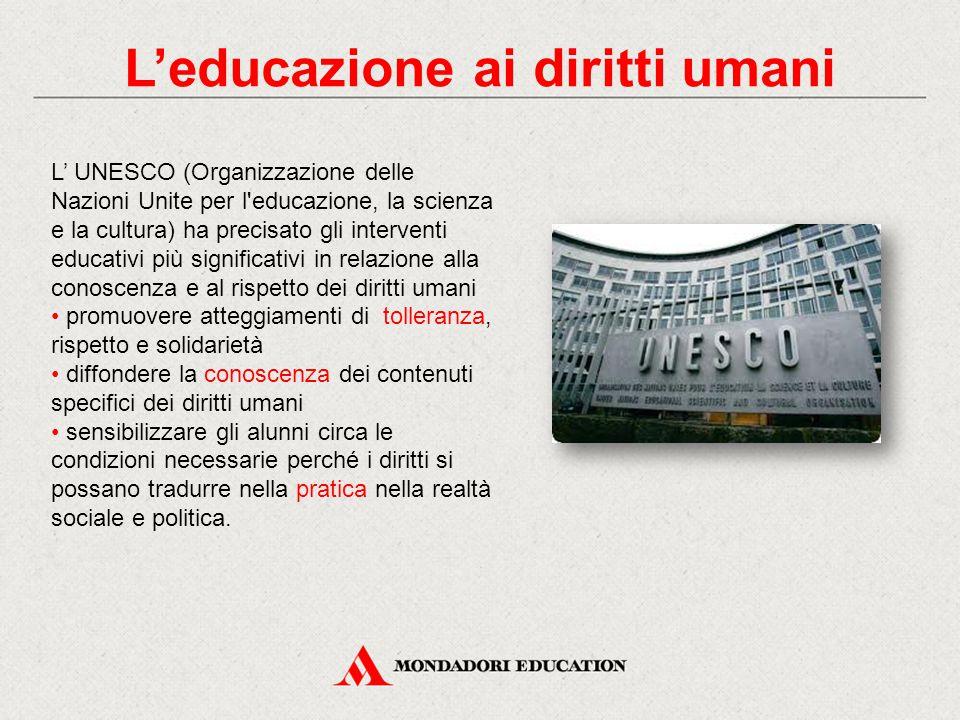 L' UNESCO (Organizzazione delle Nazioni Unite per l'educazione, la scienza e la cultura) ha precisato gli interventi educativi più significativi in re