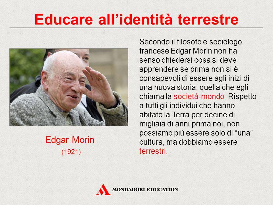 Secondo il filosofo e sociologo francese Edgar Morin non ha senso chiedersi cosa si deve apprendere se prima non si è consapevoli di essere agli inizi