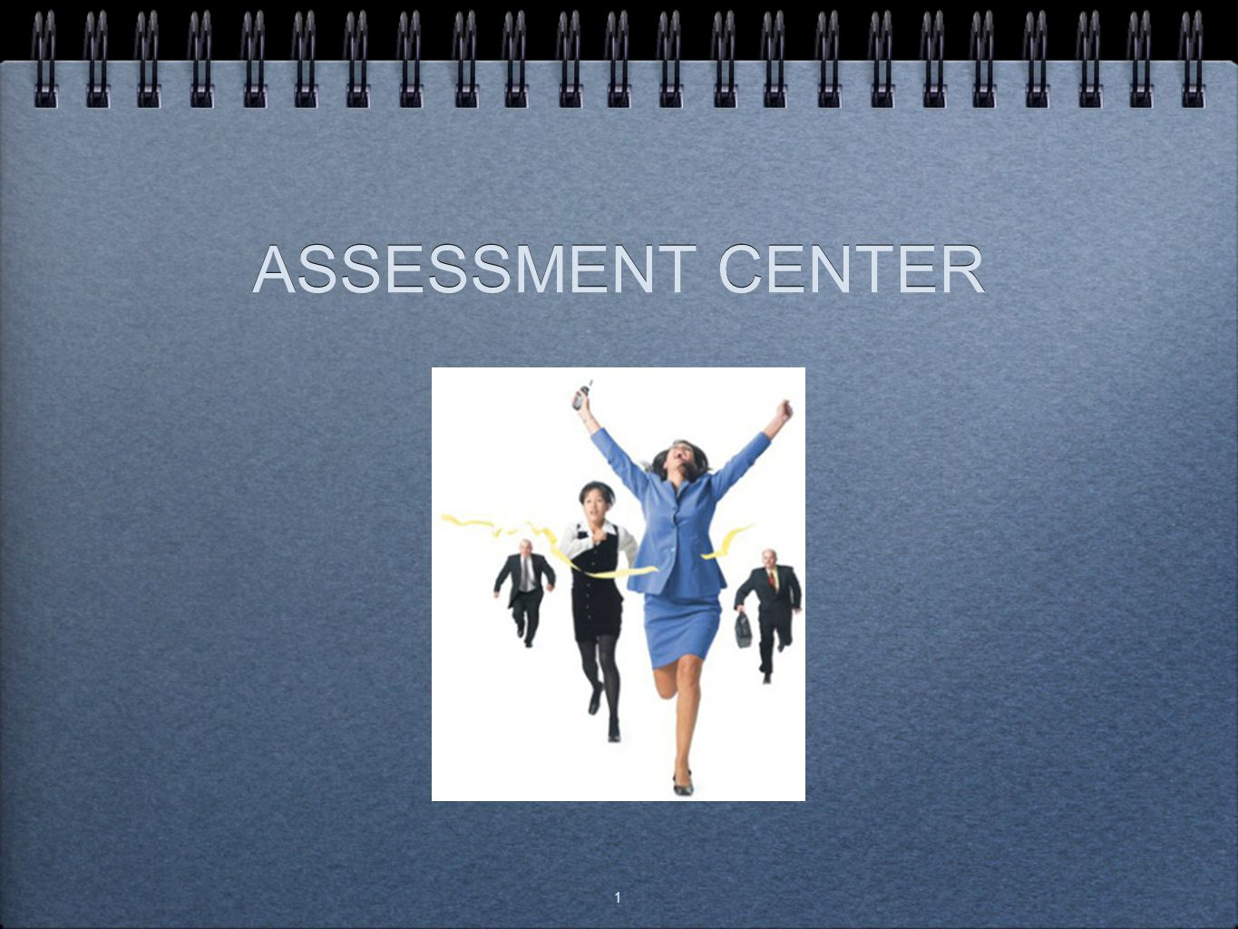 1 ASSESSMENT CENTER