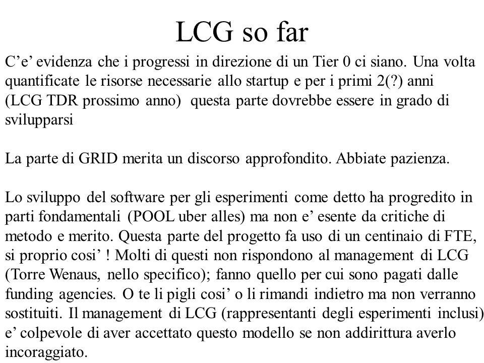 LCG so far C'e' evidenza che i progressi in direzione di un Tier 0 ci siano.