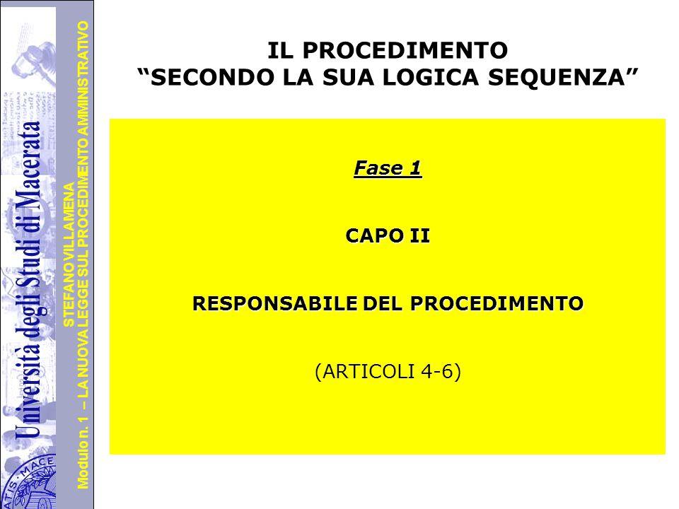 """Università degli Studi di Perugia Modulo n. 1 – LA NUOVA LEGGE SUL PROCEDIMENTO AMMINISTRATIVO STEFANO VILLAMENA IL PROCEDIMENTO """"SECONDO LA SUA LOGIC"""
