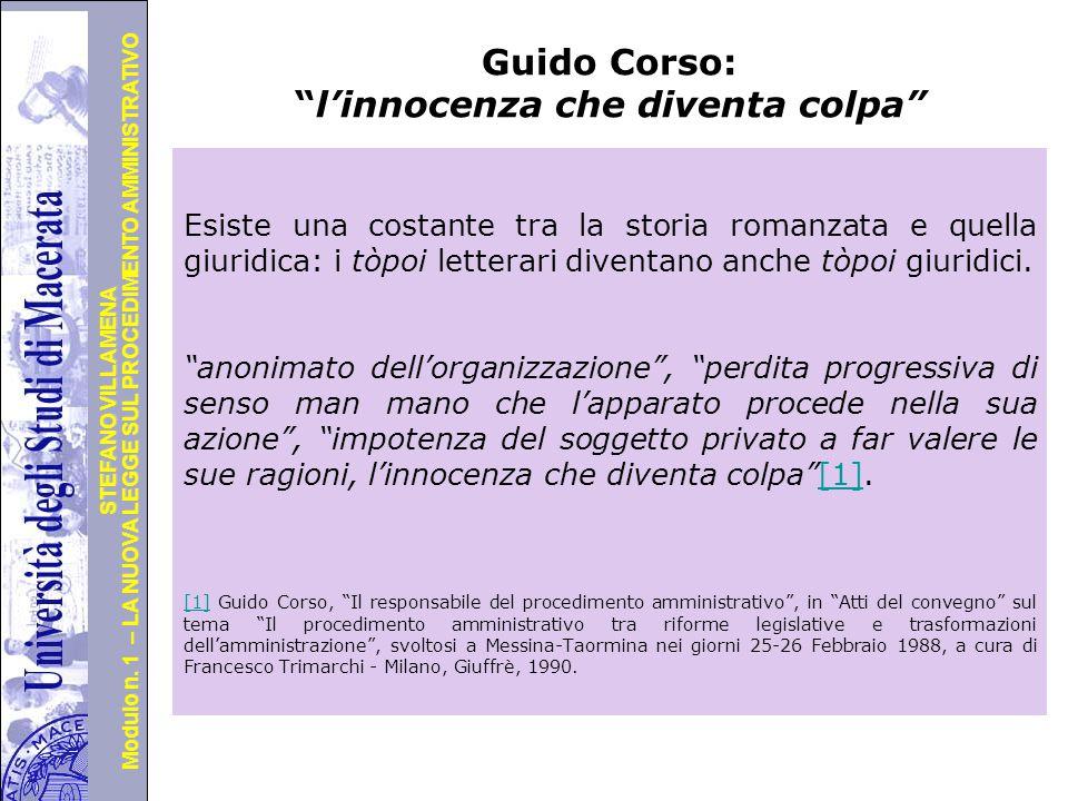 """Università degli Studi di Perugia Modulo n. 1 – LA NUOVA LEGGE SUL PROCEDIMENTO AMMINISTRATIVO STEFANO VILLAMENA Guido Corso: """"l'innocenza che diventa"""