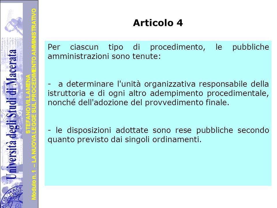 Università degli Studi di Perugia Modulo n. 1 – LA NUOVA LEGGE SUL PROCEDIMENTO AMMINISTRATIVO STEFANO VILLAMENA Articolo 4 Per ciascun tipo di proced