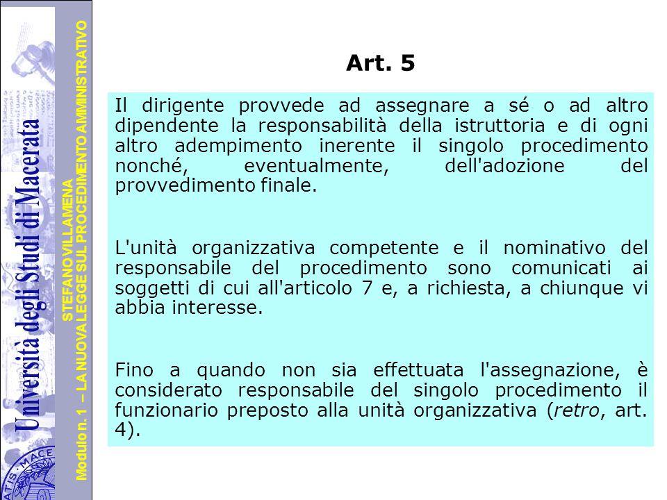 Università degli Studi di Perugia Modulo n. 1 – LA NUOVA LEGGE SUL PROCEDIMENTO AMMINISTRATIVO STEFANO VILLAMENA Art. 5 Il dirigente provvede ad asseg