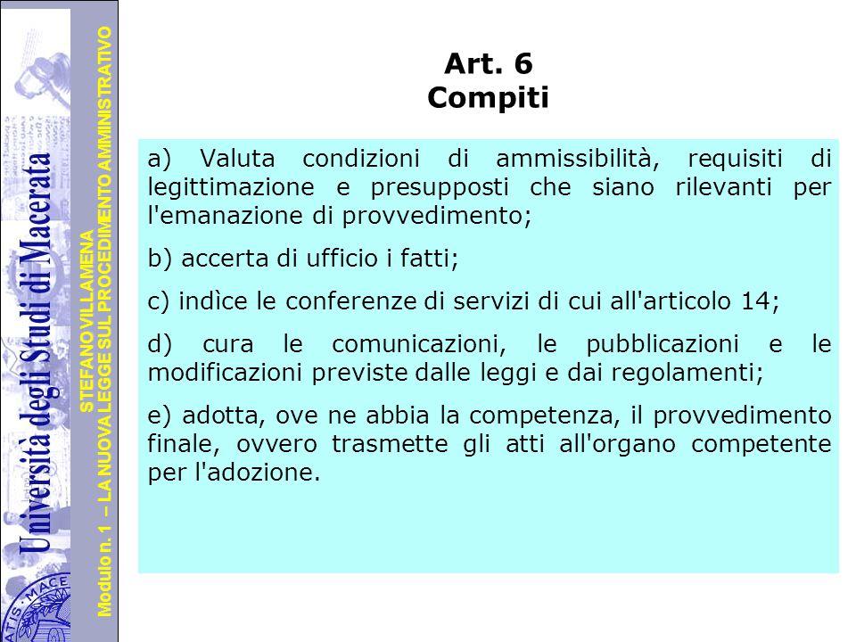 Università degli Studi di Perugia Modulo n. 1 – LA NUOVA LEGGE SUL PROCEDIMENTO AMMINISTRATIVO STEFANO VILLAMENA Art. 6 Compiti a) Valuta condizioni d