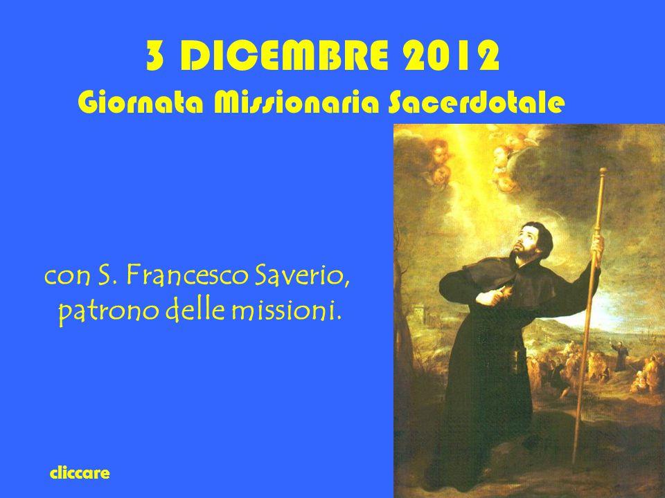3 DICEMBRE 2012 Giornata Missionaria Sacerdotale con S.