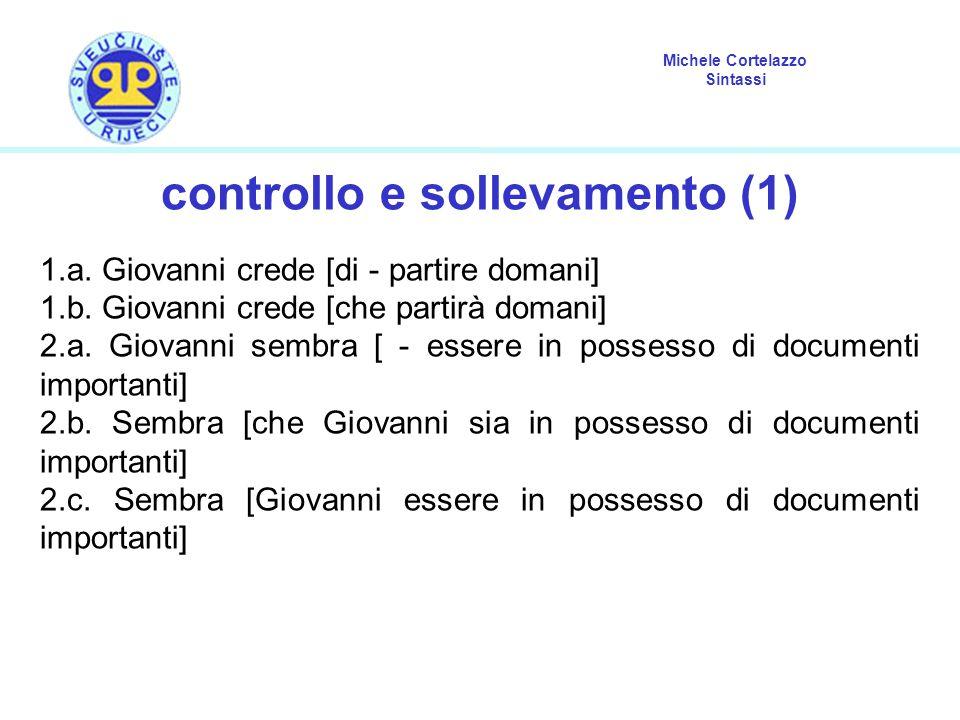 Michele Cortelazzo Sintassi controllo e sollevamento (1) 1.a.