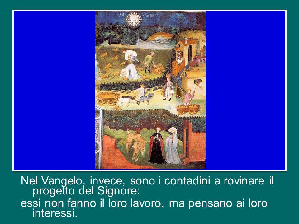 Ma sia nell'antica profezia, sia nella parabola di Gesù, il sogno di Dio viene frustrato.