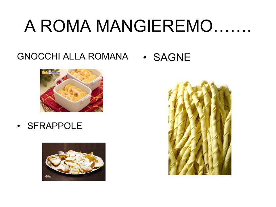 A ROMA MANGIEREMO……. GNOCCHI ALLA ROMANA SFRAPPOLE SAGNE