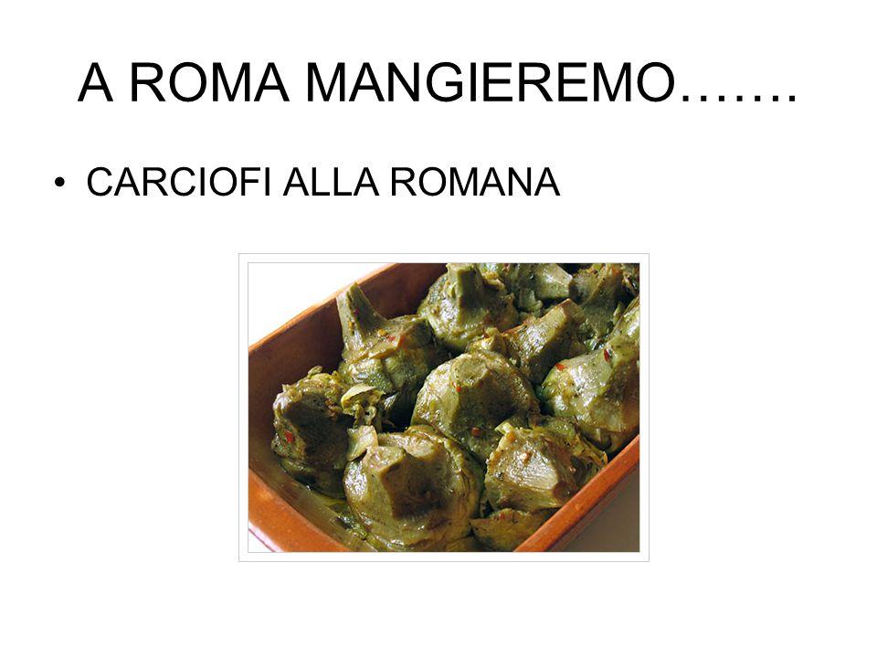 A ROMA MANGIEREMO……. CARCIOFI ALLA ROMANA
