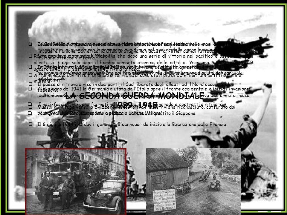 LA SECONDA GUERRA MONDIALE  1/09/1939 la Germania attacca la Polonia e scoppia la II guerra mondiale.