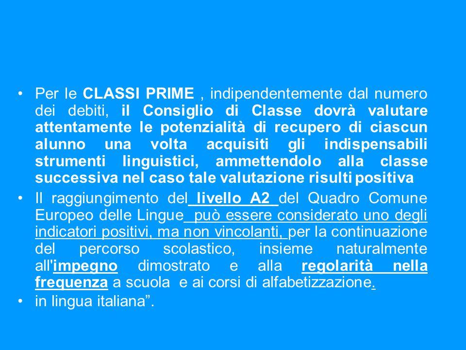 Le stesse modalità sono valide anche per le CLASSI SECONDE, tenendo presenti le maggiori abilità che la classe terza richiede.