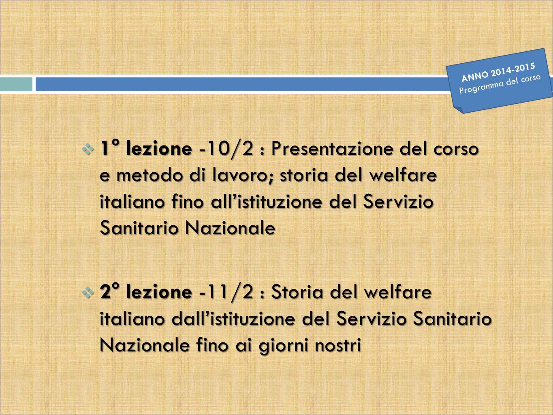  1° lezione -10/2 : Presentazione del corso e metodo di lavoro; storia del welfare italiano fino all'istituzione del Servizio Sanitario Nazionale  2