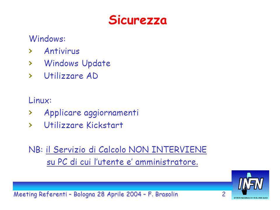 2 Sicurezza Windows: › Antivirus › Windows Update › Utilizzare AD Linux: › Applicare aggiornamenti › Utilizzare Kickstart NB: il Servizio di Calcolo NON INTERVIENE su PC di cui l'utente e' amministratore.