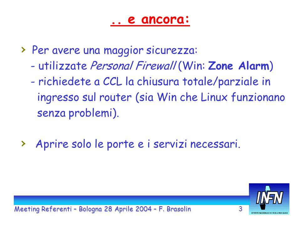 4 Vi ricordiamo inoltre che: Meeting Referenti – Bologna 28 Aprile 2004 – F.