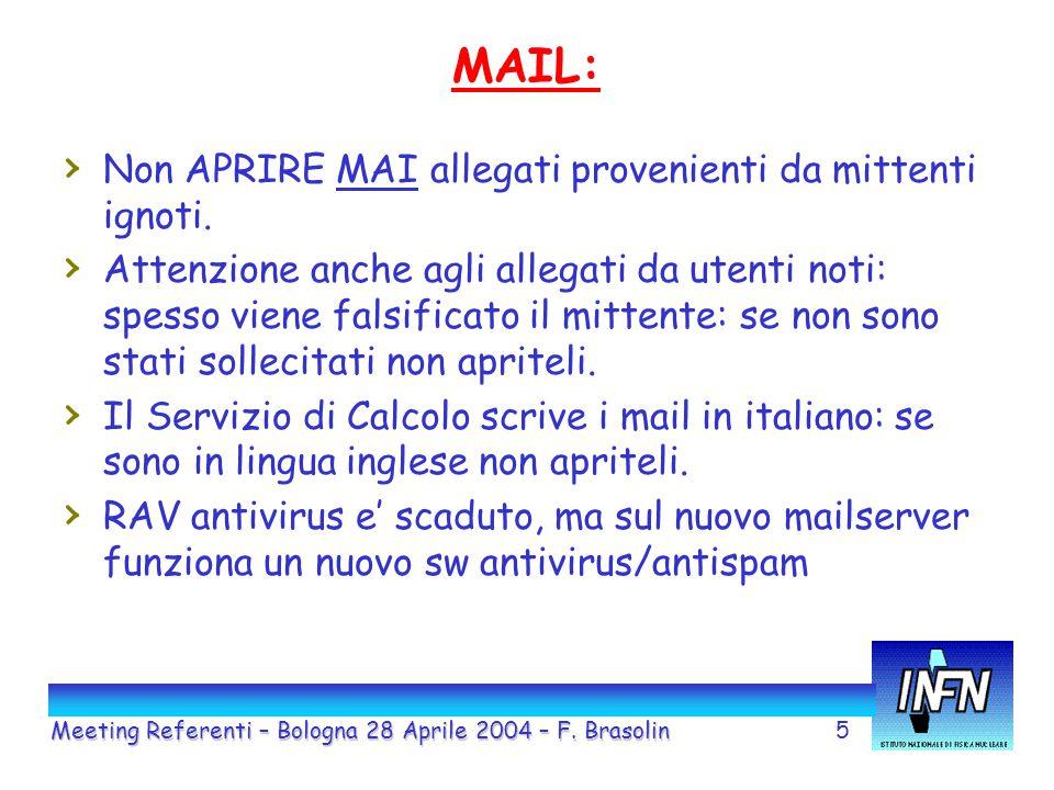 6 LAN: stato attuale Meeting Referenti – Bologna 28 Aprile 2004 – F. Brasolin