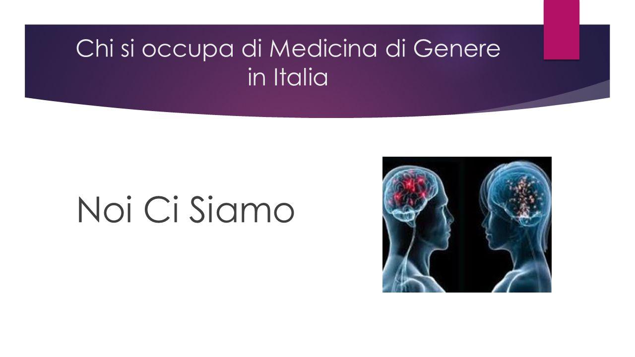 Chi si occupa di Medicina di Genere in Italia Noi Ci Siamo