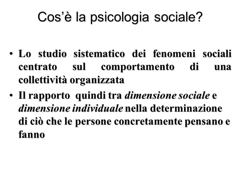 Cos'è la psicologia sociale? Lo studio sistematico dei fenomeni sociali centrato sul comportamento di una collettività organizzataLo studio sistematic