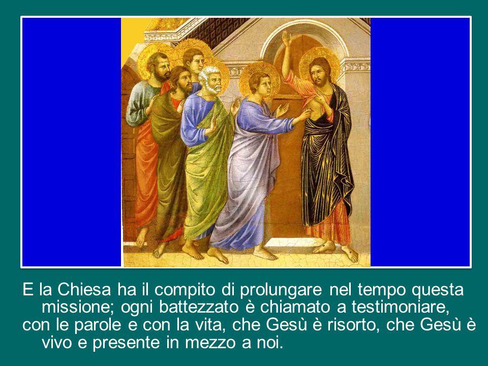 Gli Apostoli, che videro con i propri occhi il Cristo risorto, non potevano tacere la loro straordinaria esperienza. Egli si era mostrato ad essi affi