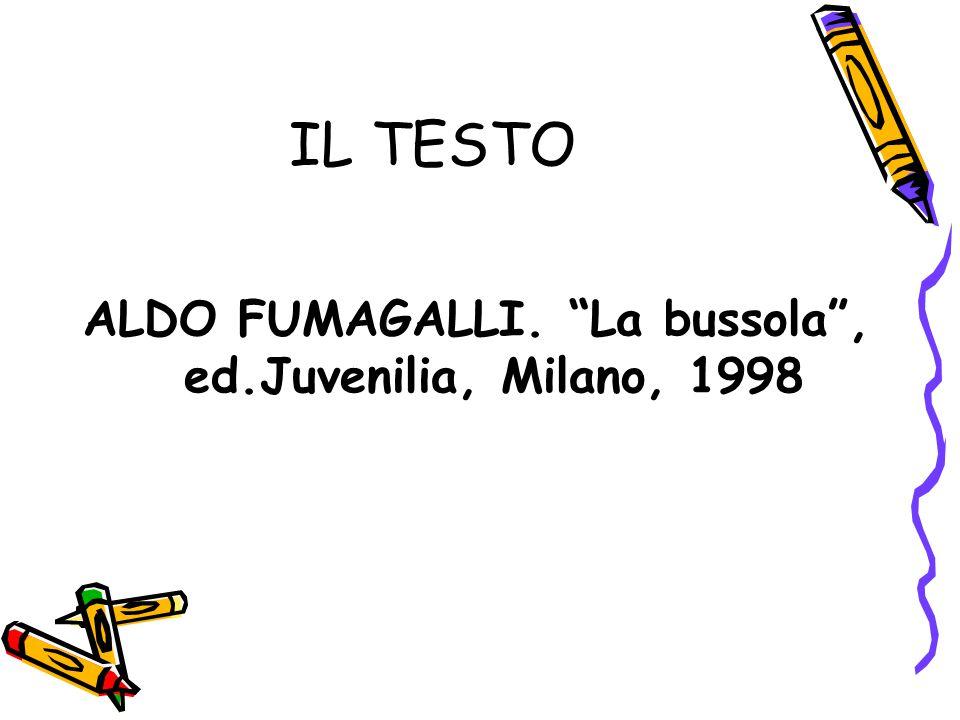 """IL TESTO ALDO FUMAGALLI. """"La bussola"""", ed.Juvenilia, Milano, 1998"""
