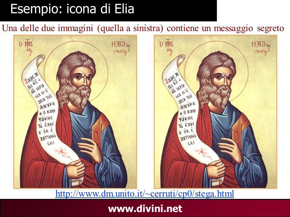 00 AN 20 www.divini.net Esempio: icona di Elia Una delle due immagini (quella a sinistra) contiene un messaggio segreto http://www.dm.unito.it/~cerrut