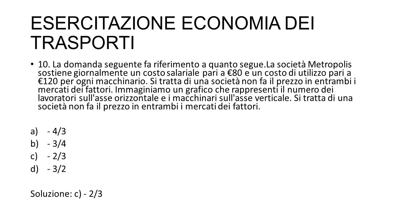 ESERCITAZIONE ECONOMIA DEI TRASPORTI 10.
