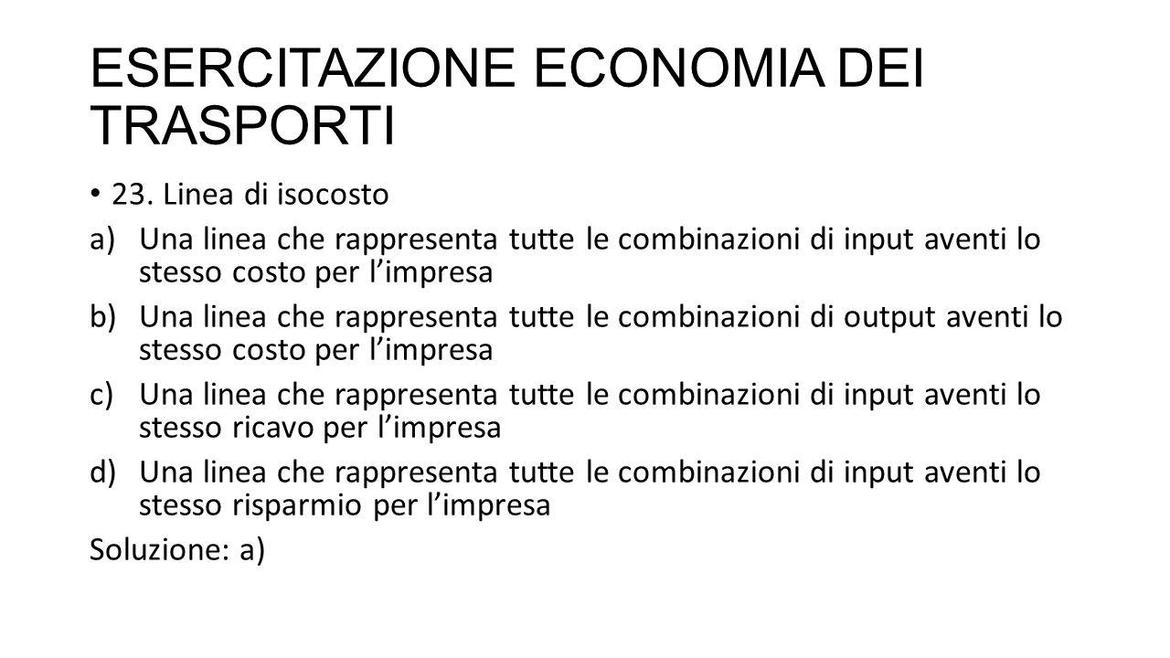 ESERCITAZIONE ECONOMIA DEI TRASPORTI 23.